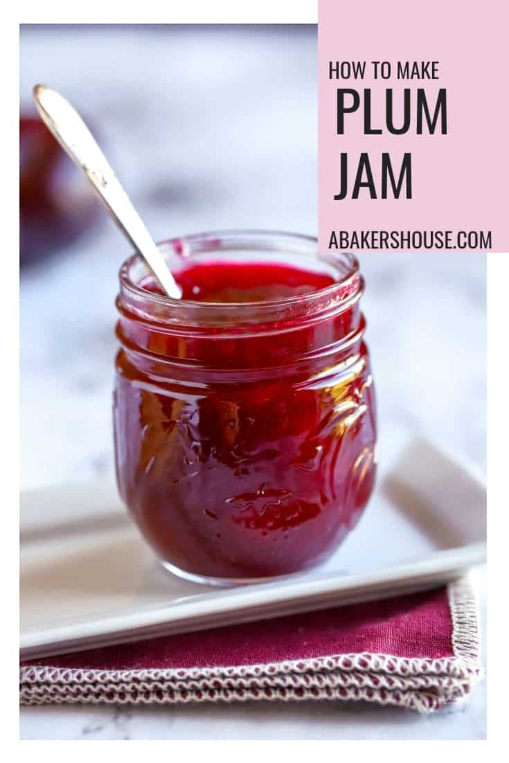 Homemade plum jam. Learn how to make plum jam. Savor the flavors of summer by making plum jam and enjoying it yearvround. #abakershouse #canning #preserving
