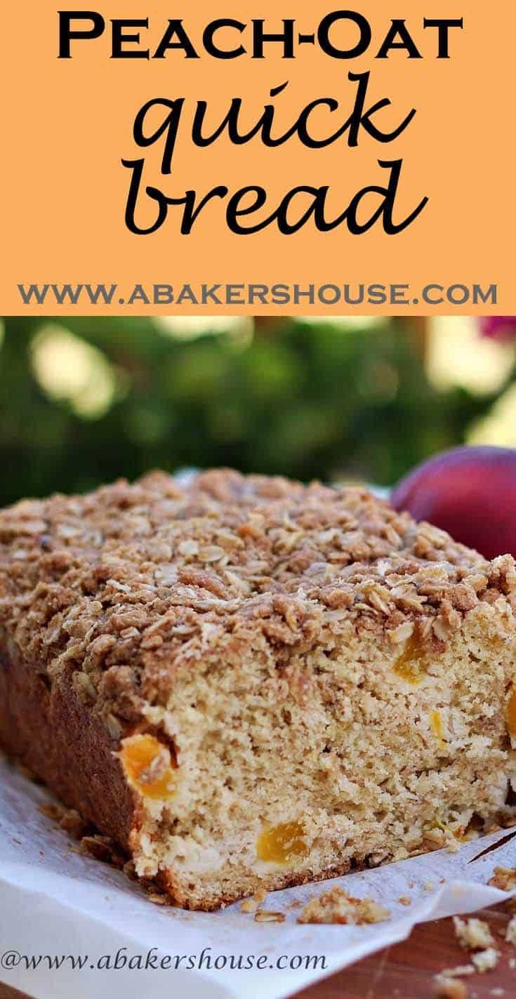 Peach Oat Quick Bread is an easy recipe for a lovely loaf quick bread to be served for breakfast, brunch, snack, or tea time. It is fancy enough for dessert too. #abakershouse #peach #oatmeal #quickbread #breadrecipe