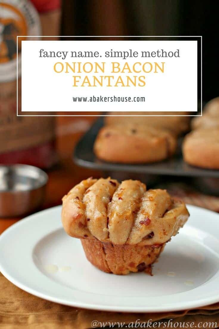 Onion Bacon Fantans are a homemade bread with a fancy name but a simple process. Layer onion-bacon jam in between layers of dough then bake in a muffin tin to achieve this beautiful shaped bread. #abakershouse #homemadebread #breadrecipe #holidaybaking #onions #onionbaconjam