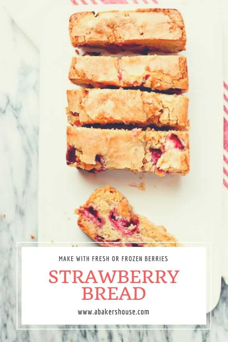 Make this gorgeous strawberry bread with fresh or frozen berries. The quick bread can be for breakfast, snack, or a dessert. Mix it up with any kind of berry. #quickbread #breadrecipe #abakershouse #strawberries #frozenstrawberries