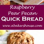 Raspberry Pear Pecan Quick Bread