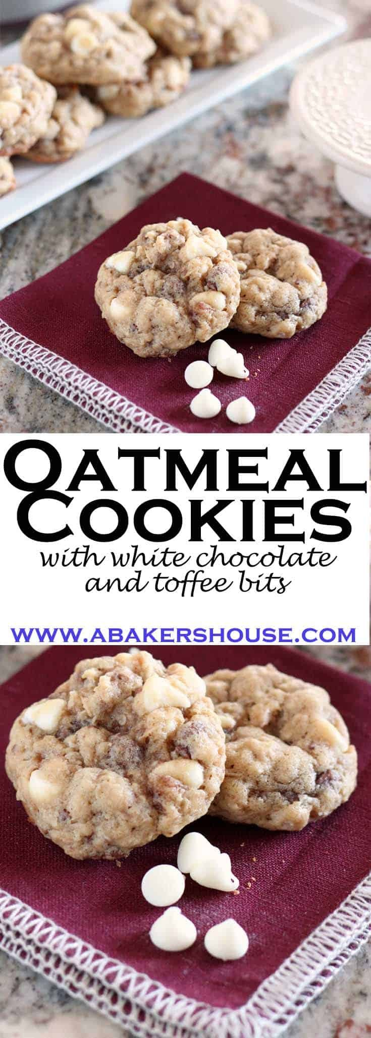 Here are Oatmeal Cookies with White Chocolate Chips and Toffee Bits. I like the sweetness that the white chocolate adds to the oatmeal cookies and the toffee, well...you can't go wrong with toffee bits! Dried cherries or cranberries would have been a nicealternative too. #oatmealcookies #whitechocolate #toffee #abakershouse